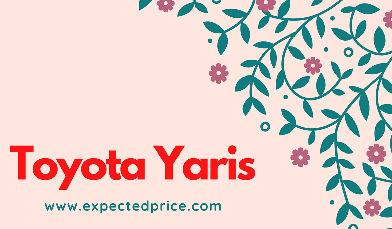 Photo of Detailed Review of Toyota Yaris 2020 (1st Generation) Price, Specifications and Features in Pakistan