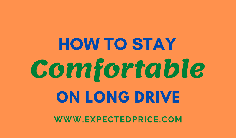 Photo of How to Stay Comfortable on Long Drive