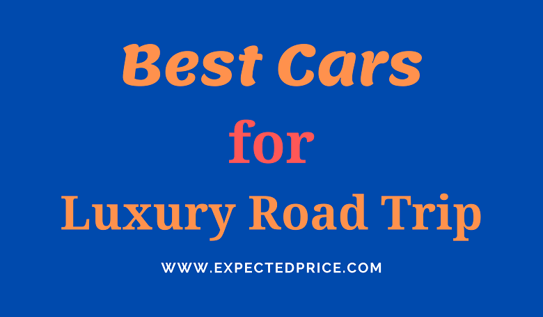 Photo of What are The Best Cars for Luxury Road Trips