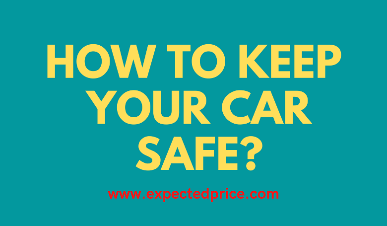 Photo of How to Keep your car safe?