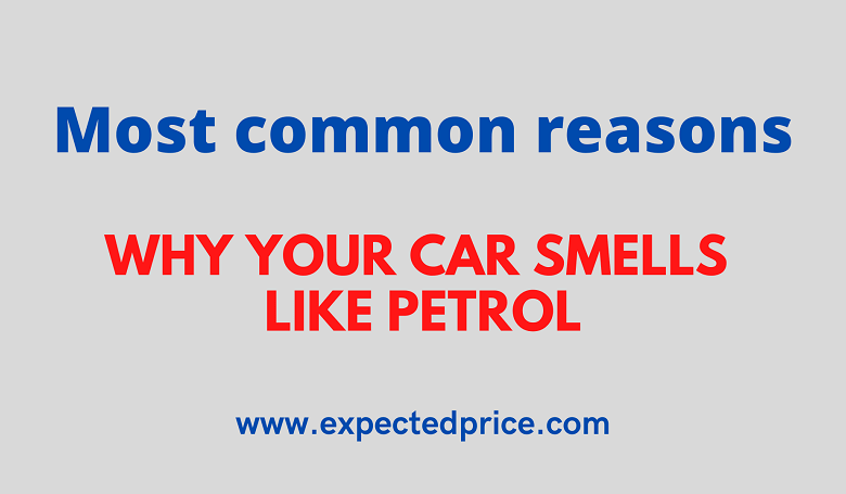 Photo of Why does your Car smell like petrol?