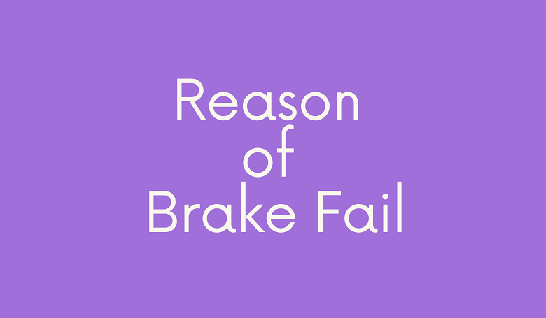 Photo of Reason for Brake Fail