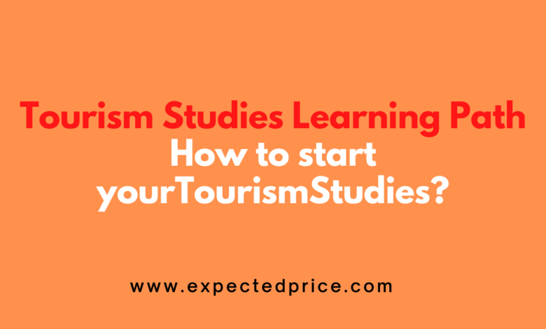 How to start your Tourism Studies