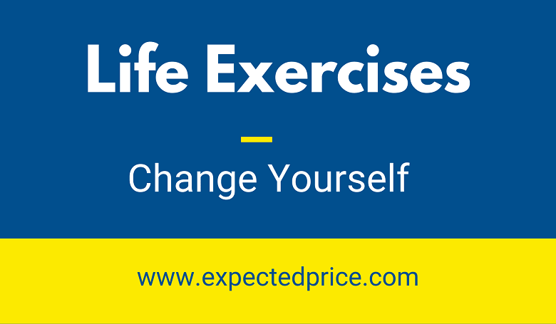 What are some life exercises?