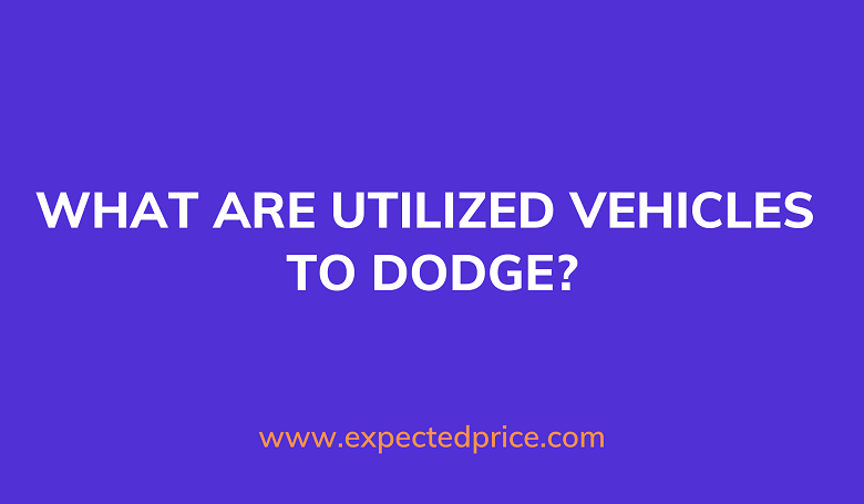 Photo of What are utilized vehicles to dodge?