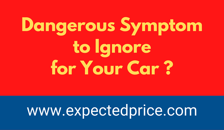 Photo of What is the most dangerous Symptom to ignore for your car?