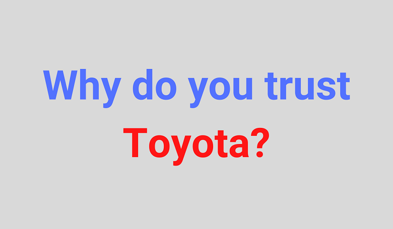 Photo of Why do you trust Toyota?