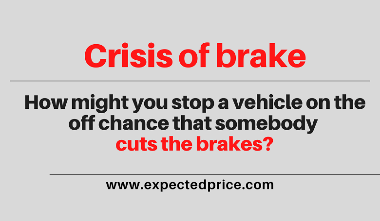 Photo of How might you stop a vehicle on the off chance that somebody cuts the brakes?