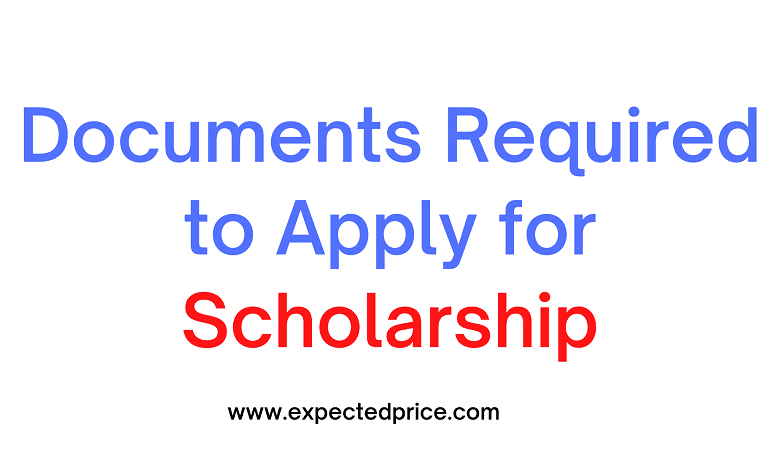 Documents Required to Apply for Scholarship